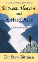 Between Heaven and a Hard Place by Dr. Stew Bittman